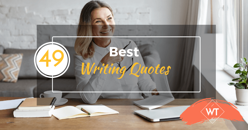 49 Best Writing Quotes To Awaken The Author In You