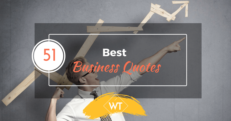 51 Best Business Quotes To Motivate You To Push Boundaries