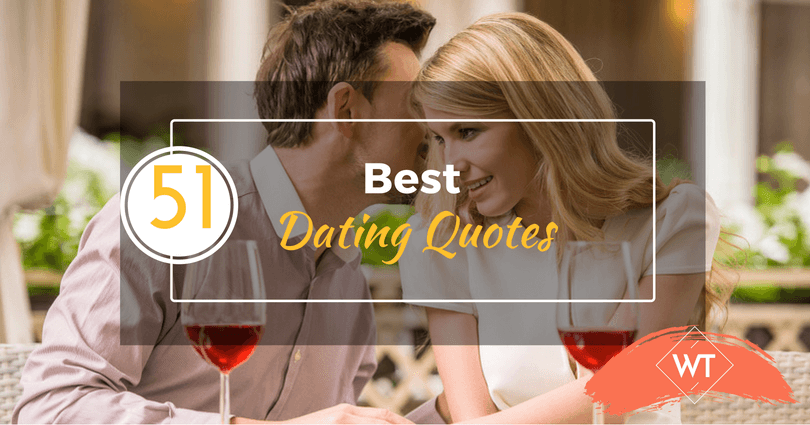 51 Best Dating Quotes