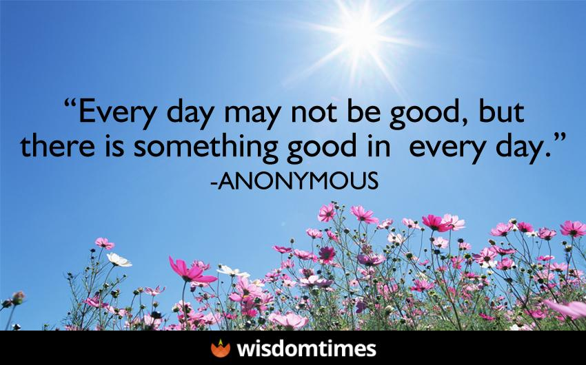 Every Day May Not Be Good But